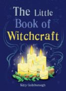 Little Book of Witchcraft - Kitty Guilsborough